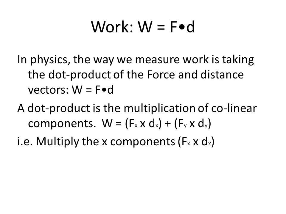 Work: W = F•d