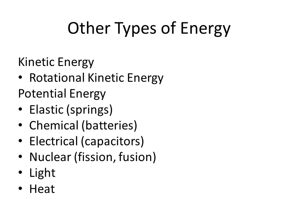 Other Types of Energy Kinetic Energy Rotational Kinetic Energy