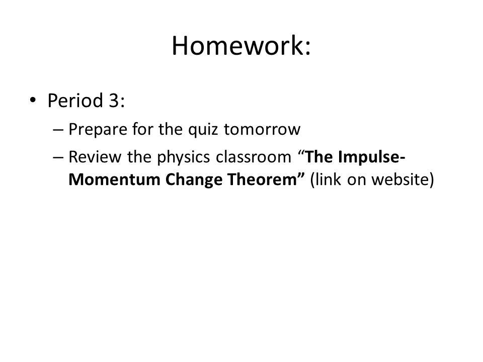 Homework: Period 3: Prepare for the quiz tomorrow