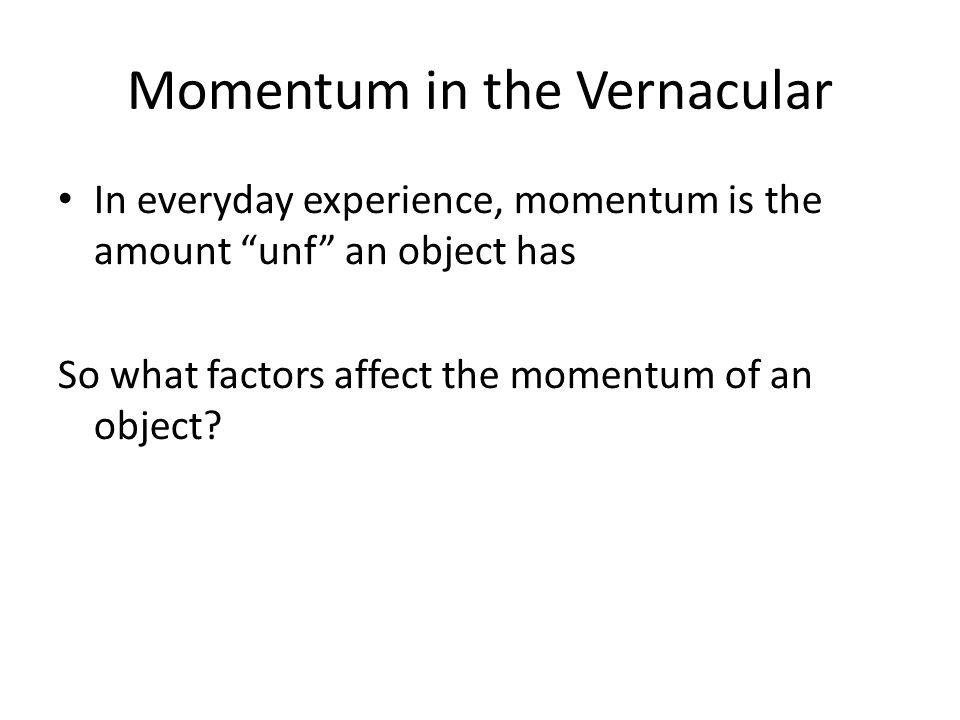 Momentum in the Vernacular