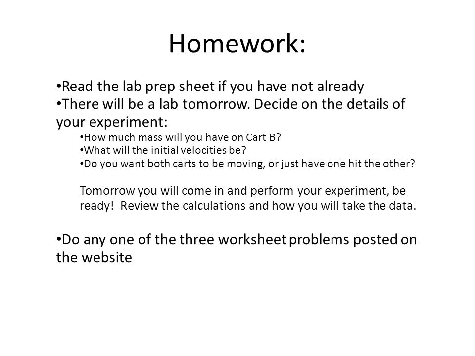 Homework: Read the lab prep sheet if you have not already
