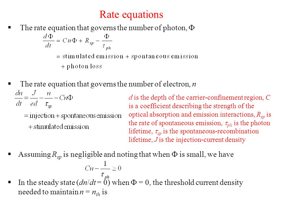 Rate equations The rate equation that governs the number of photon, F