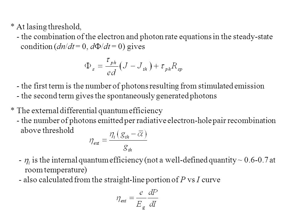 * At lasing threshold, - the combination of the electron and photon rate equations in the steady-state.