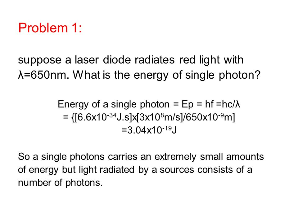 Problem 1: suppose a laser diode radiates red light with