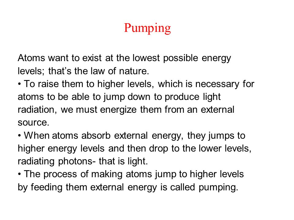 Pumping Atoms want to exist at the lowest possible energy