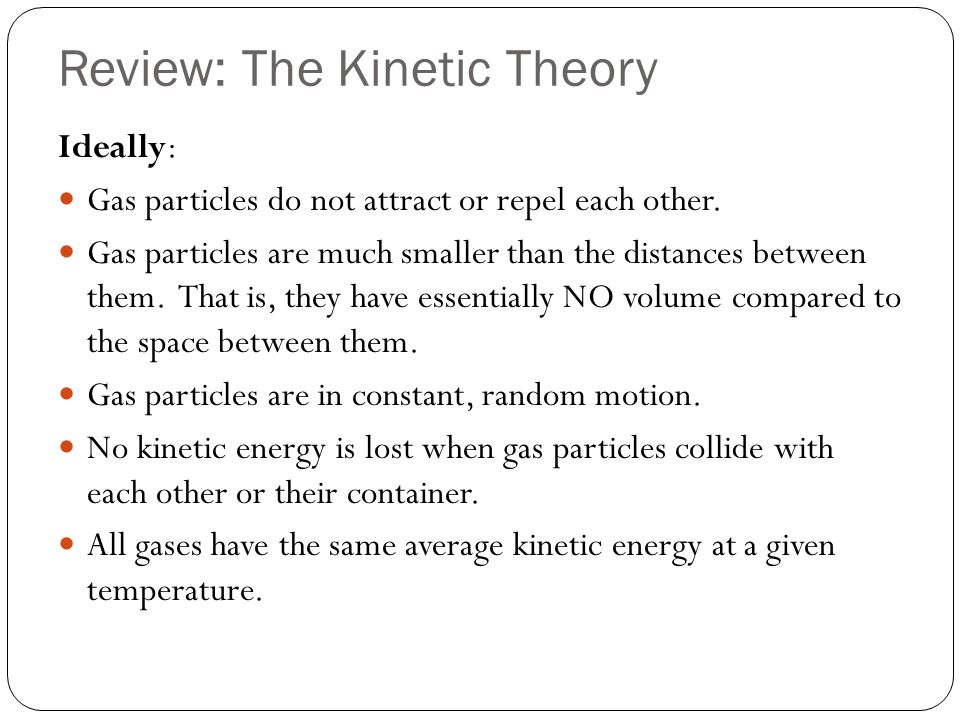 the kinetic theory 2 essay Kinetic molecular theory basic concepts the gas laws developed by boyle, charles, and gay-lussac are based upon empirical observations and describe the behavior of a gas in macroscopic.