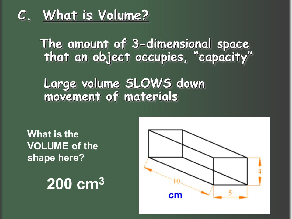 200 cm3 C. What is Volume The amount of 3-dimensional space
