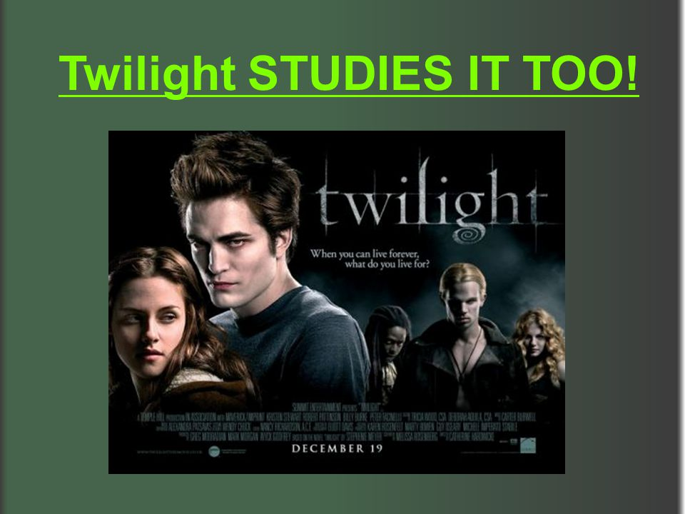 Twilight STUDIES IT TOO!