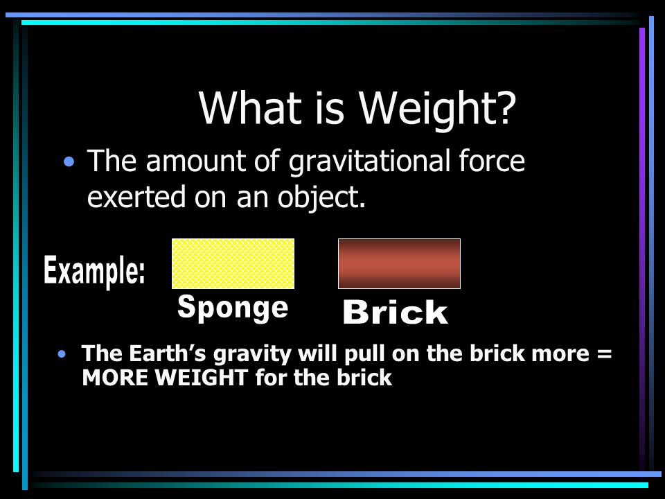 What is Weight Example: Sponge Brick