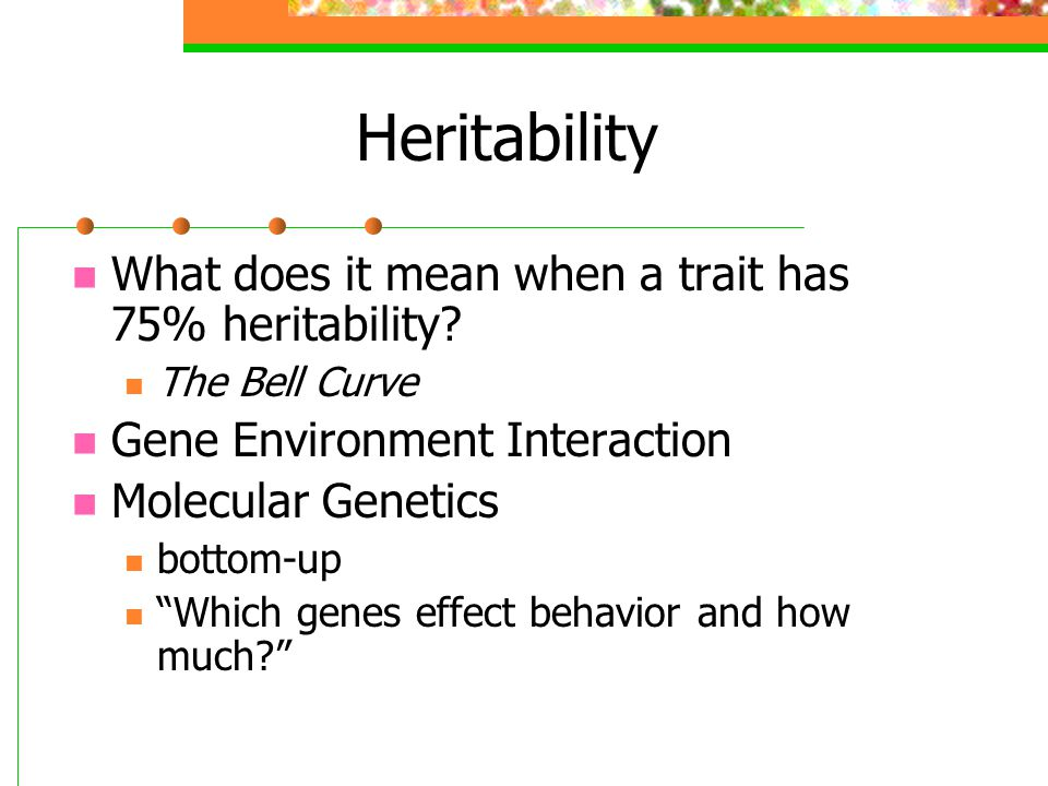 Heritability What does it mean when a trait has 75% heritability