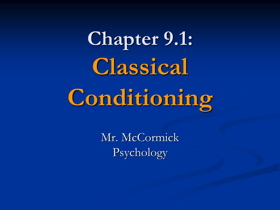 Chapter 9.1: Classical Conditioning