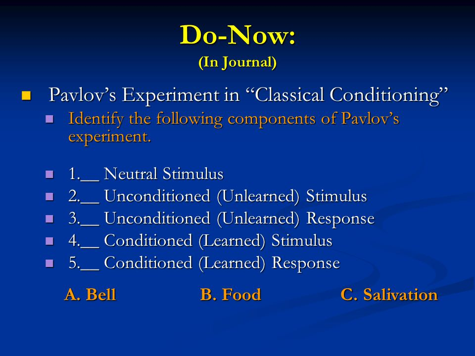 Do-Now: (In Journal) Pavlov's Experiment in Classical Conditioning