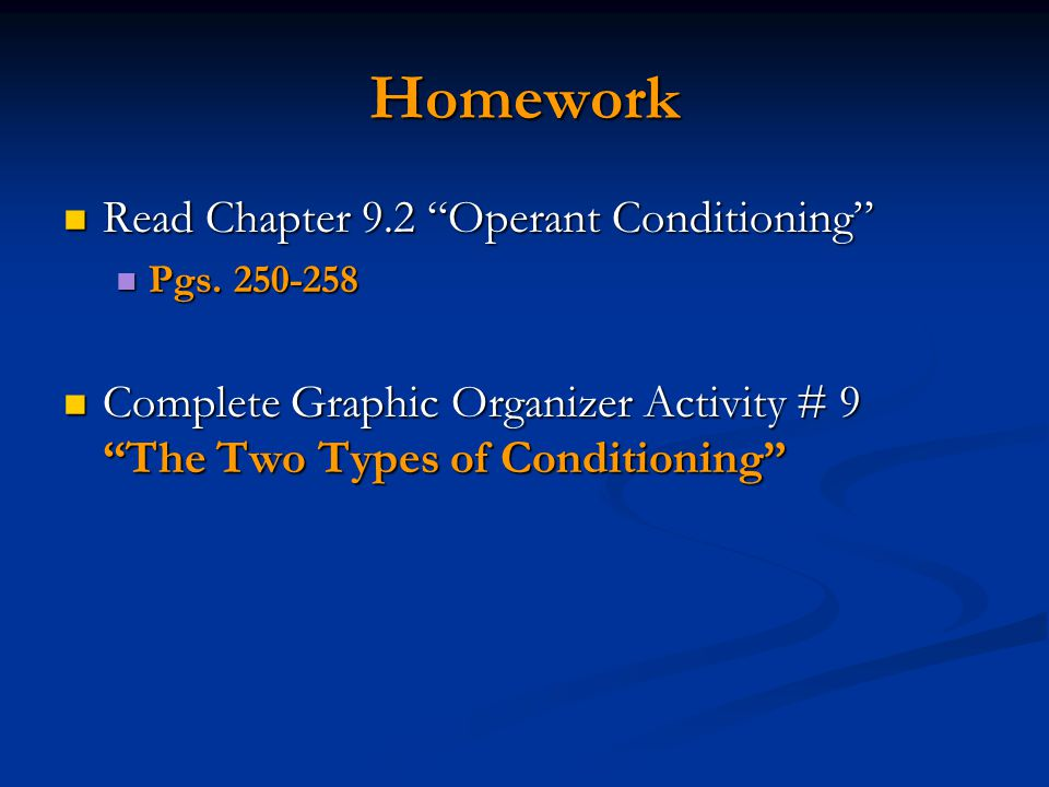 Homework Read Chapter 9.2 Operant Conditioning