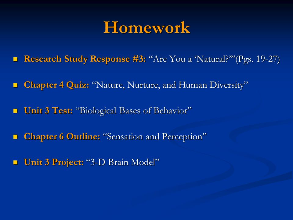 Homework Research Study Response #3: Are You a 'Natural ' (Pgs. 19-27) Chapter 4 Quiz: Nature, Nurture, and Human Diversity