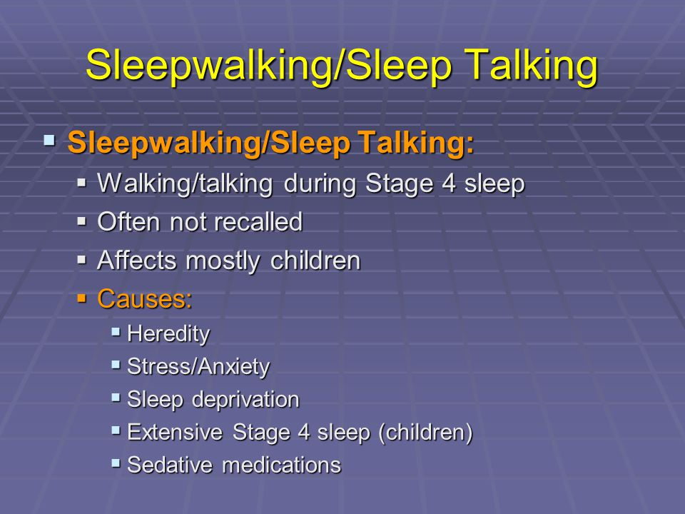 Sleepwalking/Sleep Talking