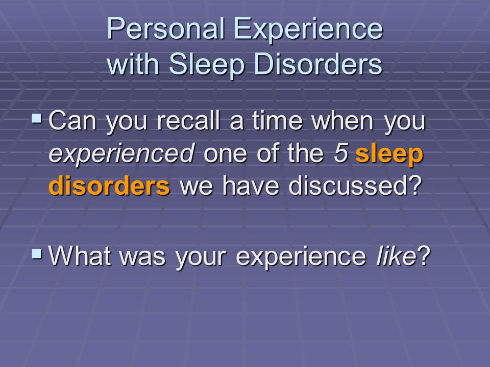 Personal Experience with Sleep Disorders