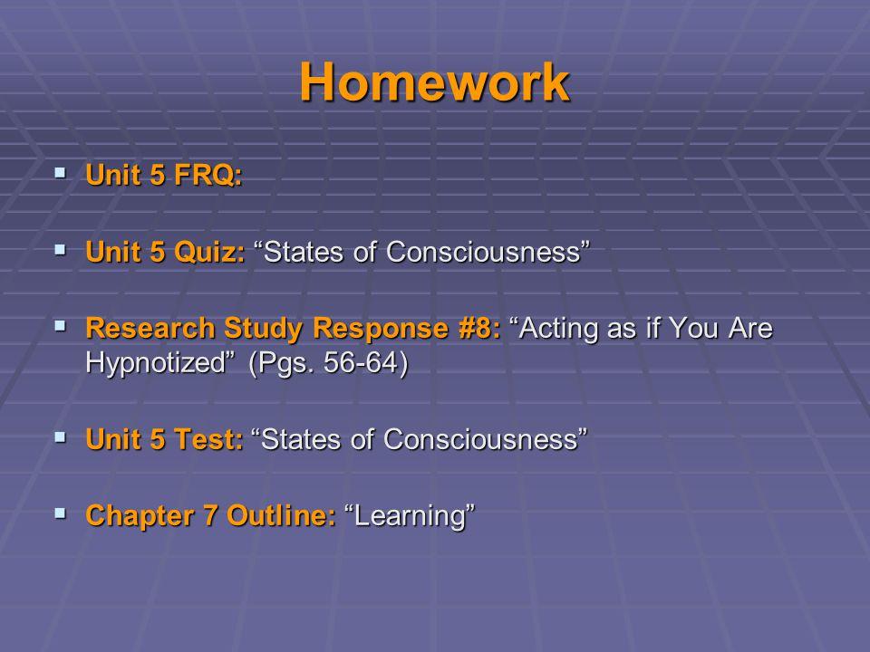 Homework Unit 5 FRQ: Unit 5 Quiz: States of Consciousness