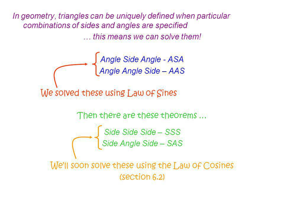 … this means we can solve them! Angle Side Angle - ASA