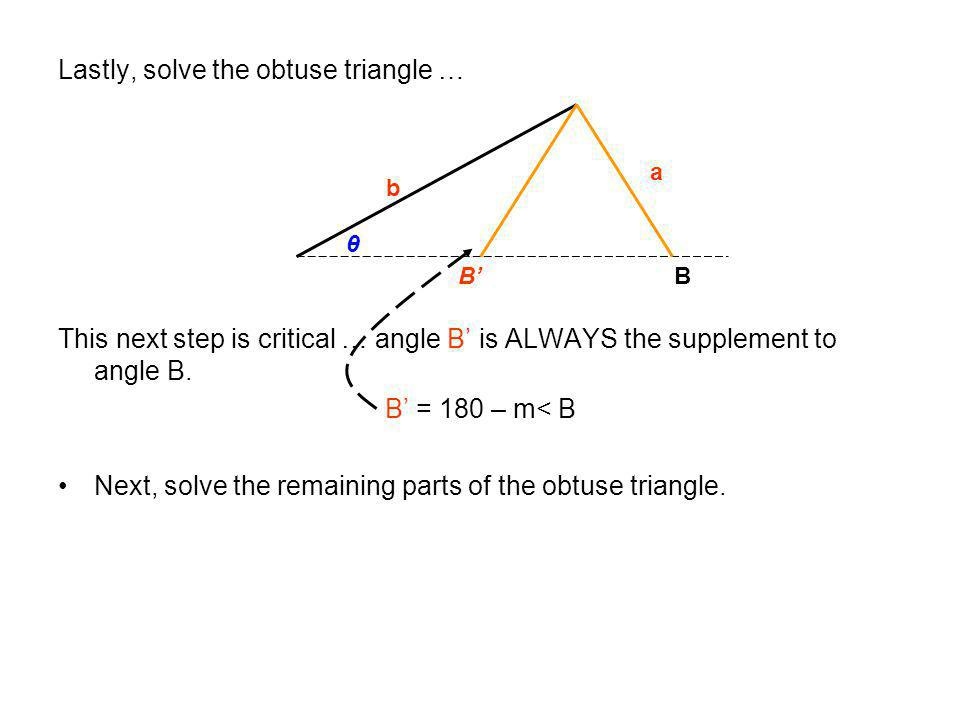 Lastly, solve the obtuse triangle …
