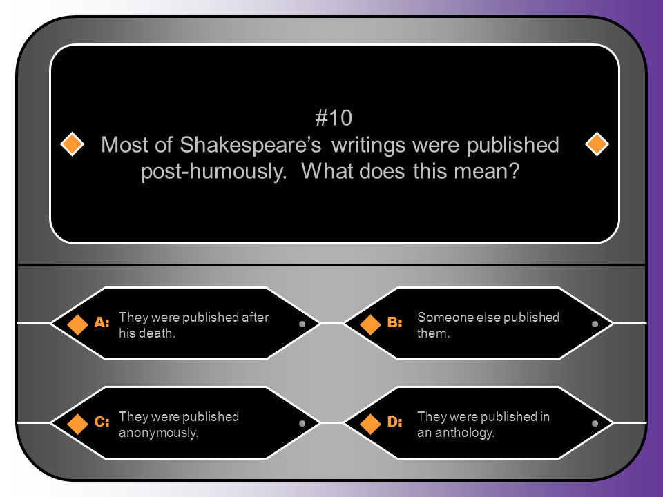 Most of Shakespeare's writings were published