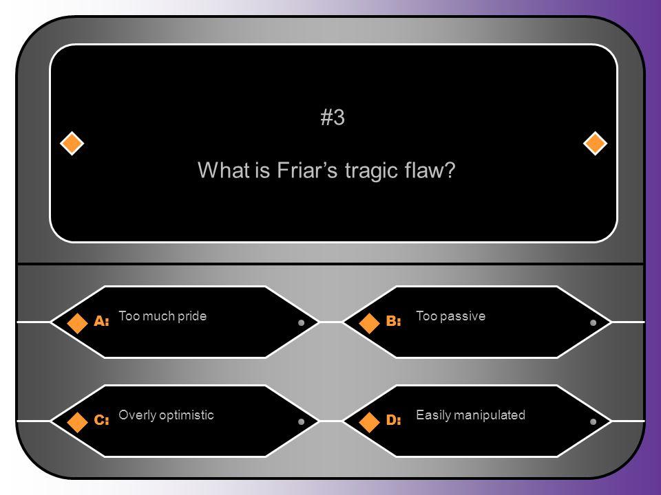 What is Friar's tragic flaw