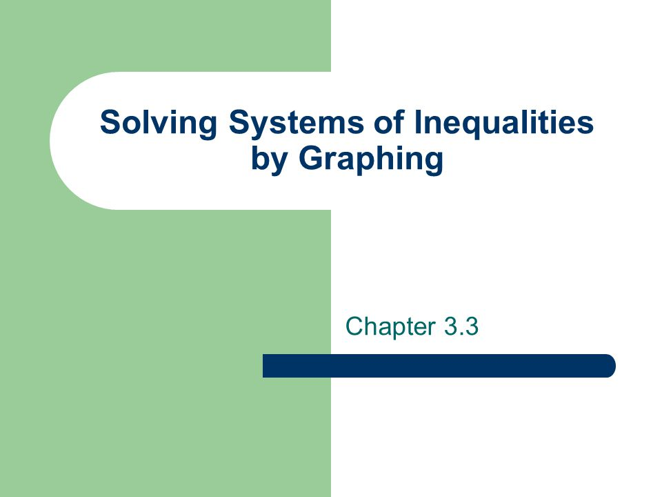 Solving Systems of Inequalities by Graphing