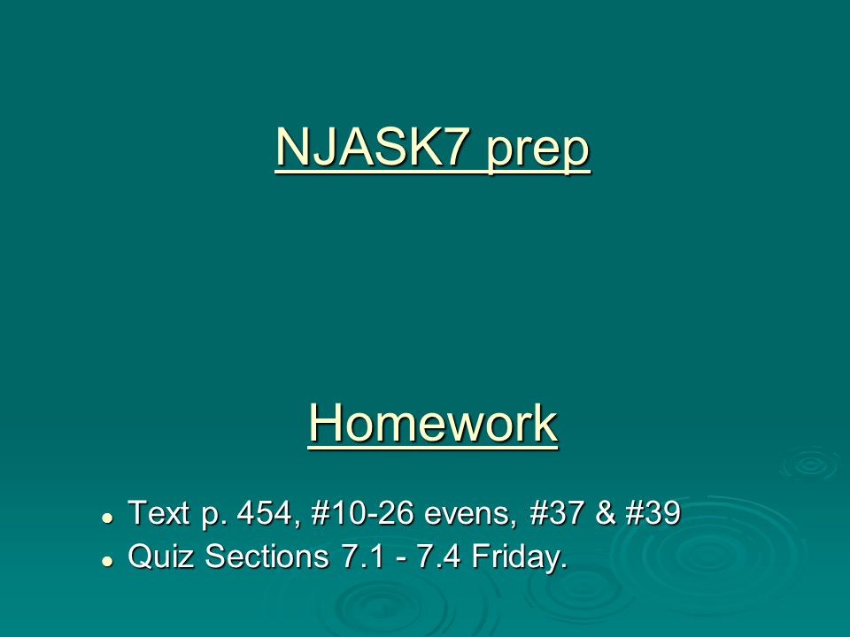 NJASK7 prep Homework Text p. 454, #10-26 evens, #37 & #39