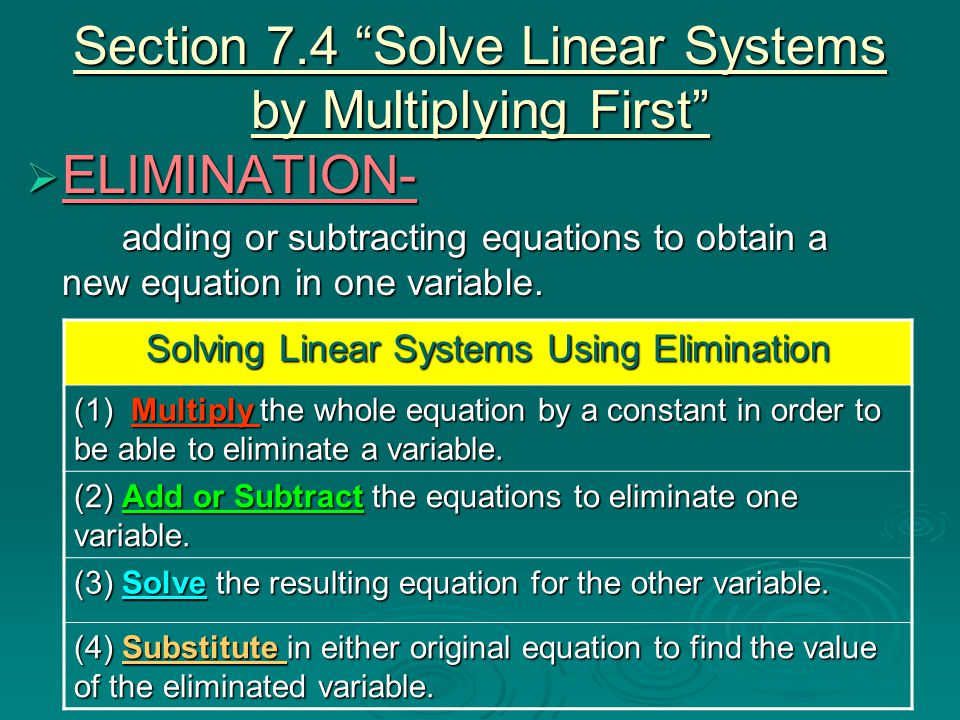 Section 7.4 Solve Linear Systems by Multiplying First
