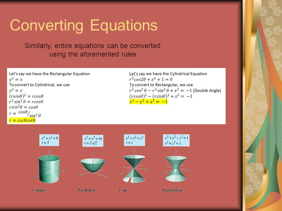 Converting Equations Similarly, entire equations can be converted