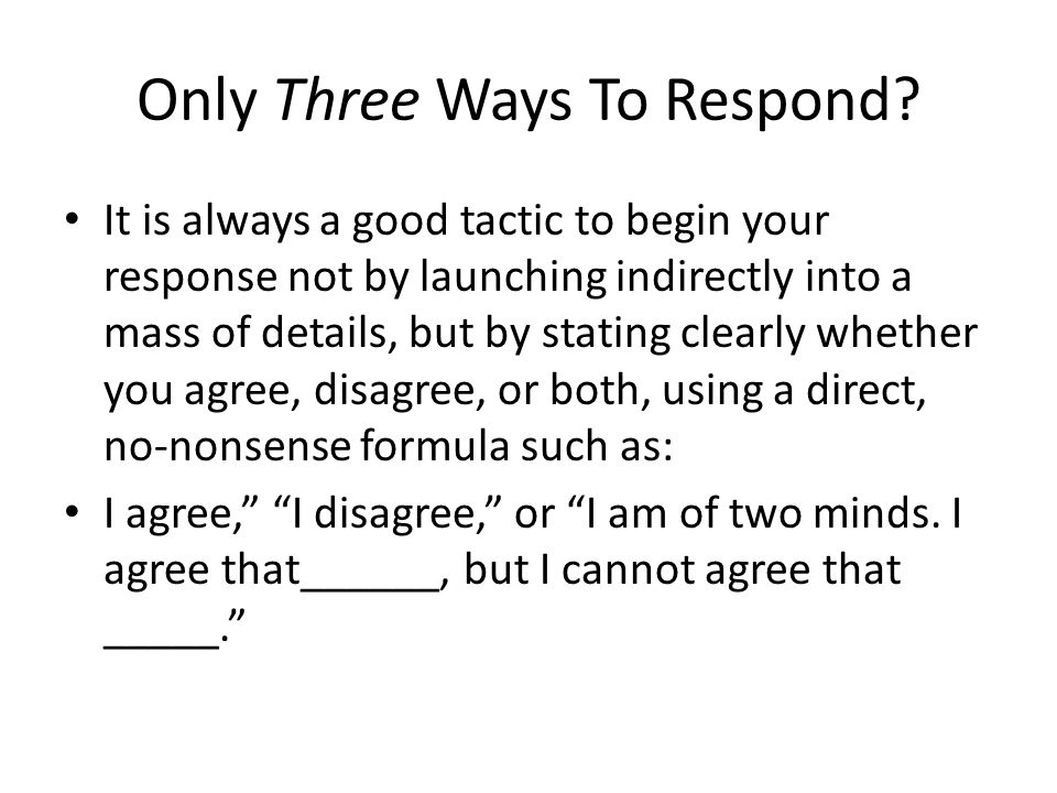 Only Three Ways To Respond