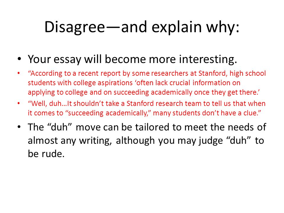 Disagree—and explain why: