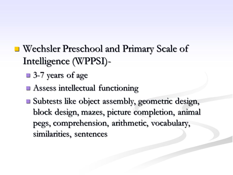 Wechsler Preschool and Primary Scale of Intelligence (WPPSI)-