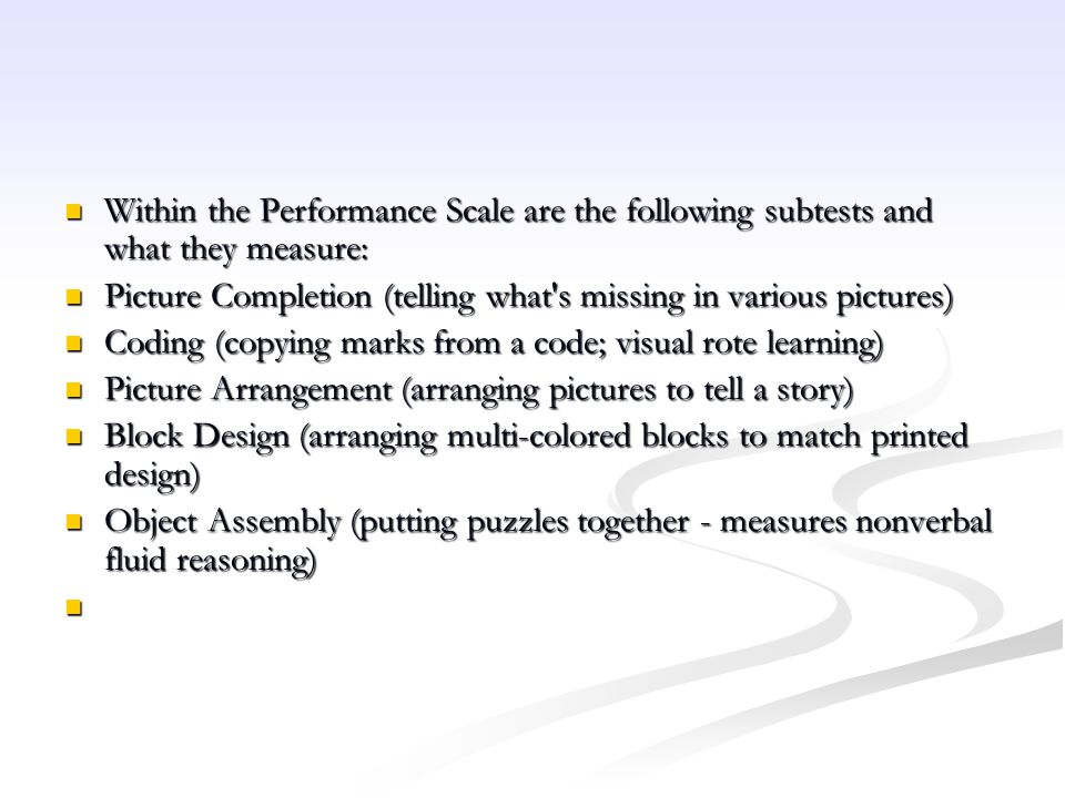 Within the Performance Scale are the following subtests and what they measure: