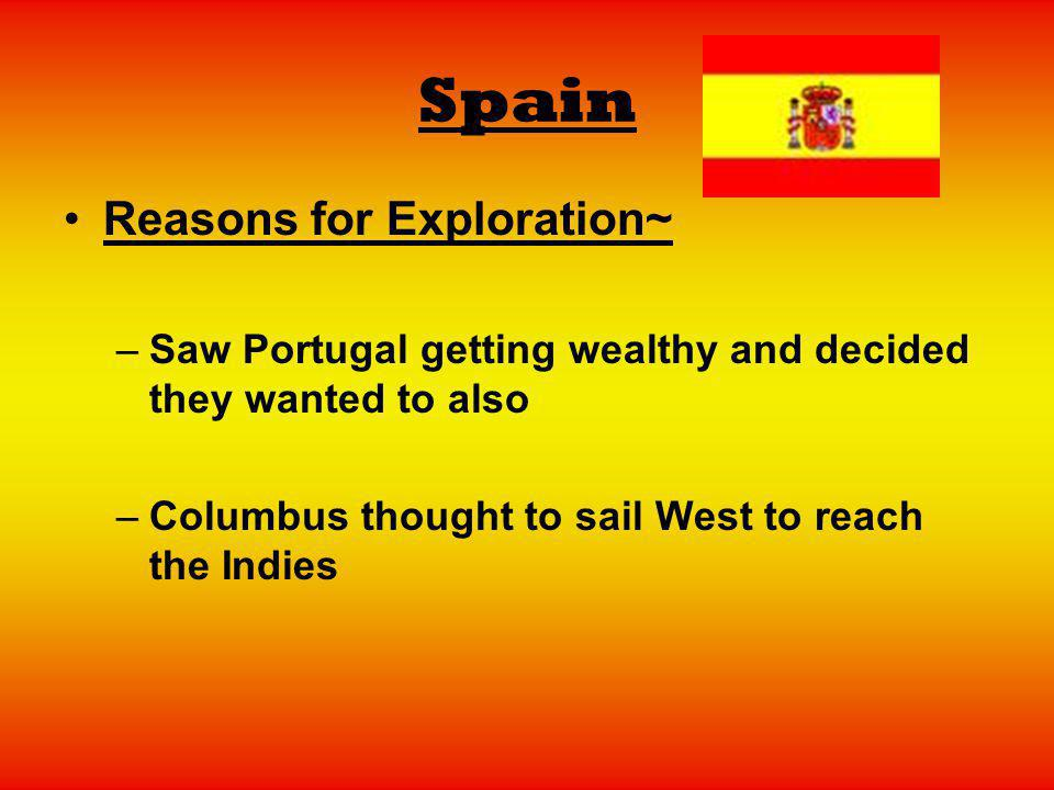 Spain Reasons for Exploration~