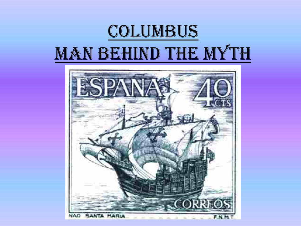 an analysis of christopher columbus the man behind the myth August 11, 1991, page 006025 the new york times archives few stories in history are more familiar than the one of christopher columbus sailing west for the indies and finding instead the new world.