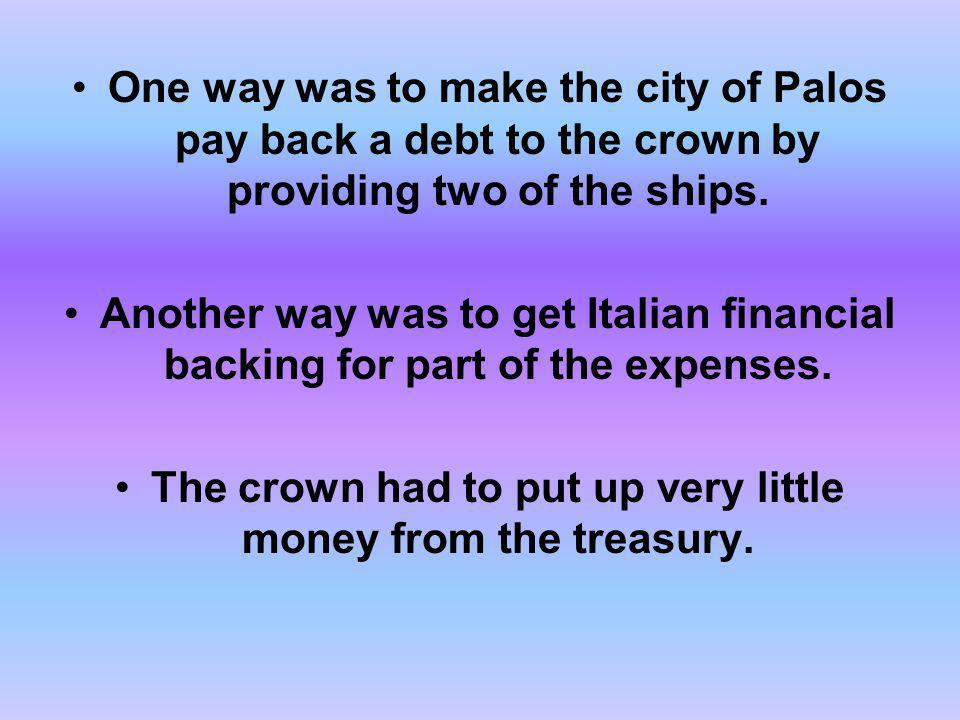 The crown had to put up very little money from the treasury.