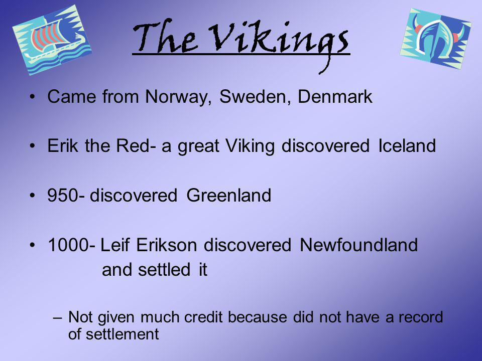 The Vikings Came from Norway, Sweden, Denmark