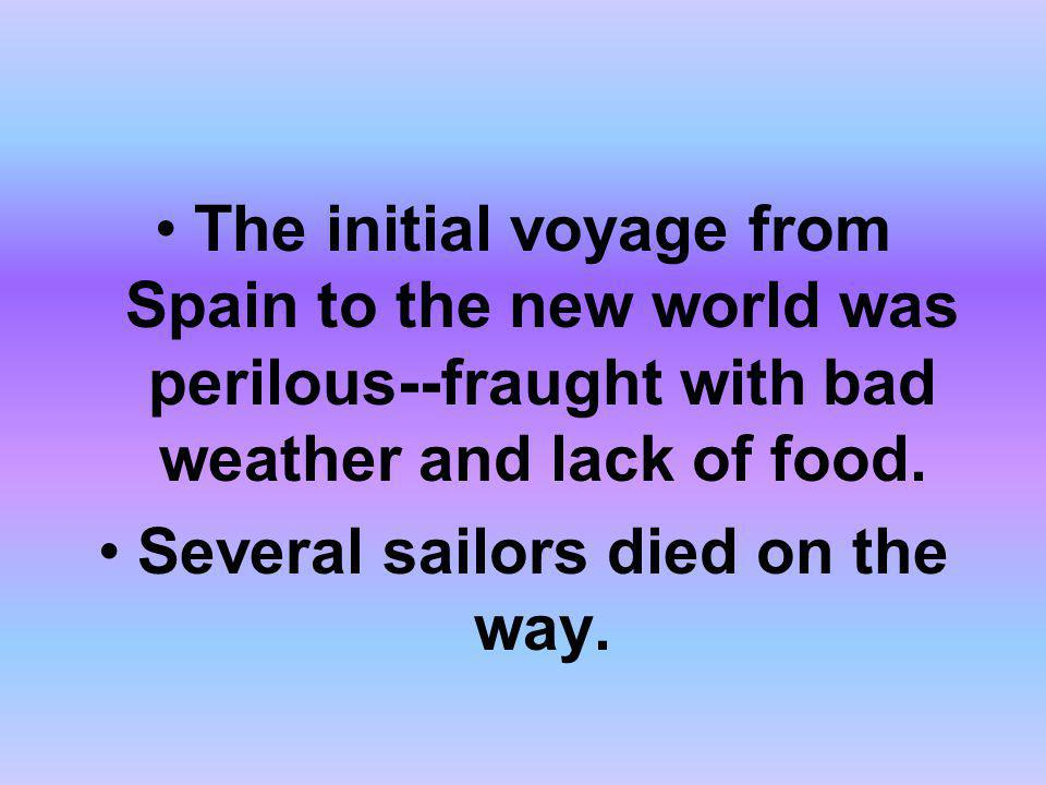 Several sailors died on the way.
