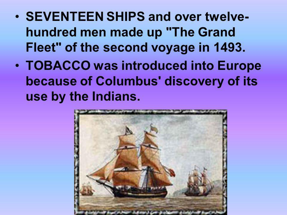 SEVENTEEN SHIPS and over twelve-hundred men made up The Grand Fleet of the second voyage in 1493.