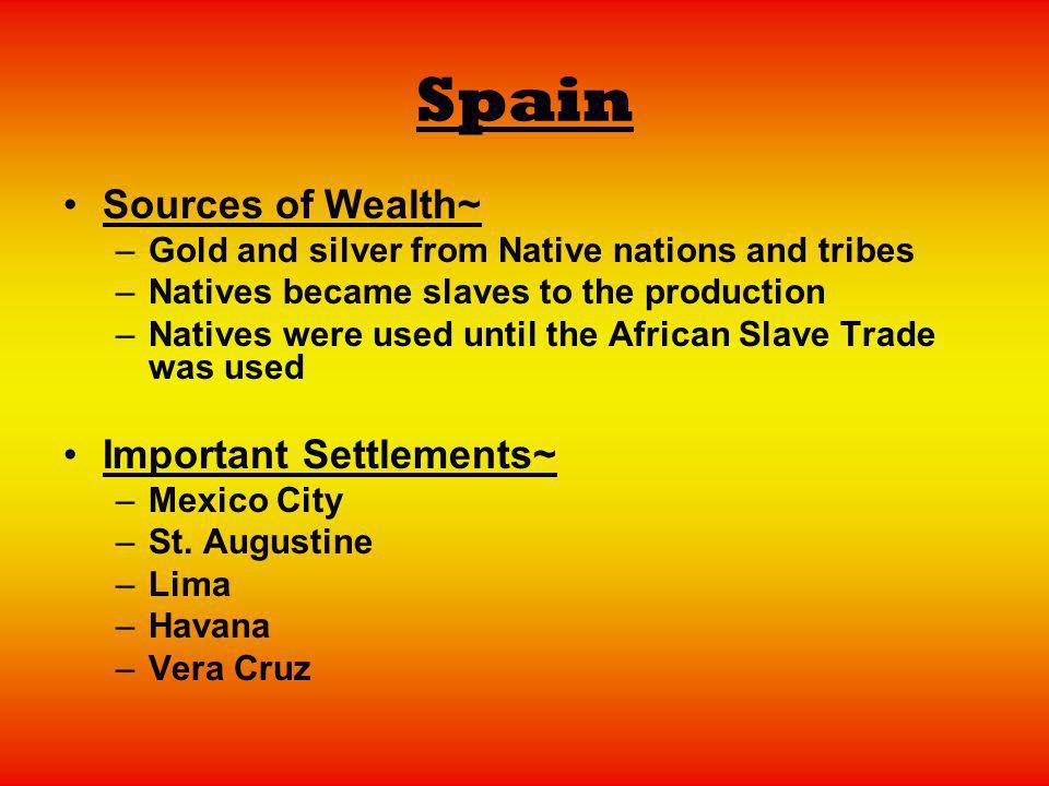 Spain Sources of Wealth~ Important Settlements~