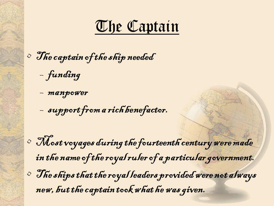The Captain The captain of the ship needed funding manpower