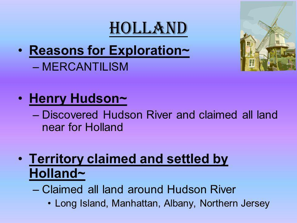 Holland Reasons for Exploration~ Henry Hudson~