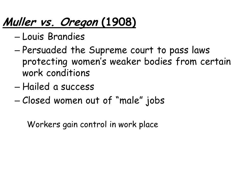 Muller vs. Oregon (1908) Louis Brandies
