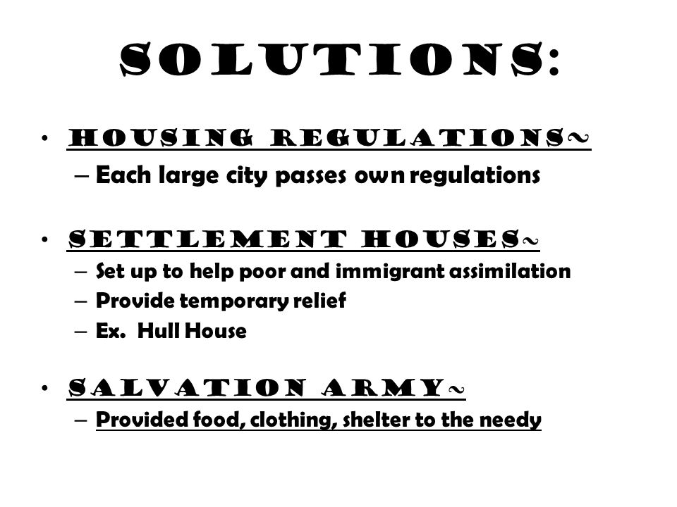 Solutions: Each large city passes own regulations Housing regulations~