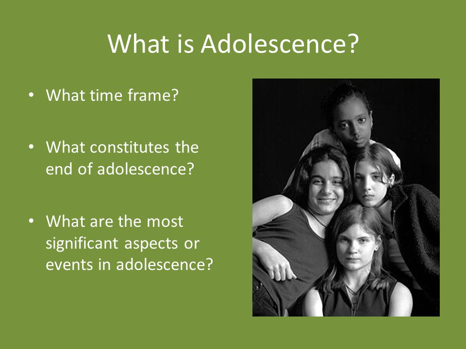 What is Adolescence What time frame