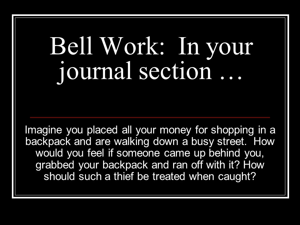 Bell Work: In your journal section …