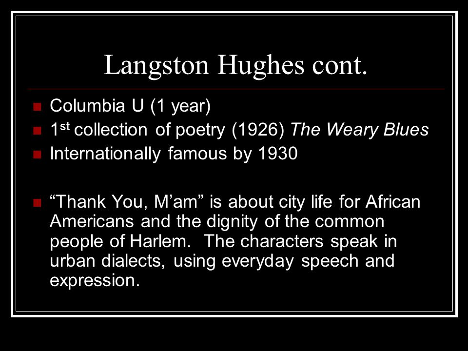 Langston Hughes cont. Columbia U (1 year)