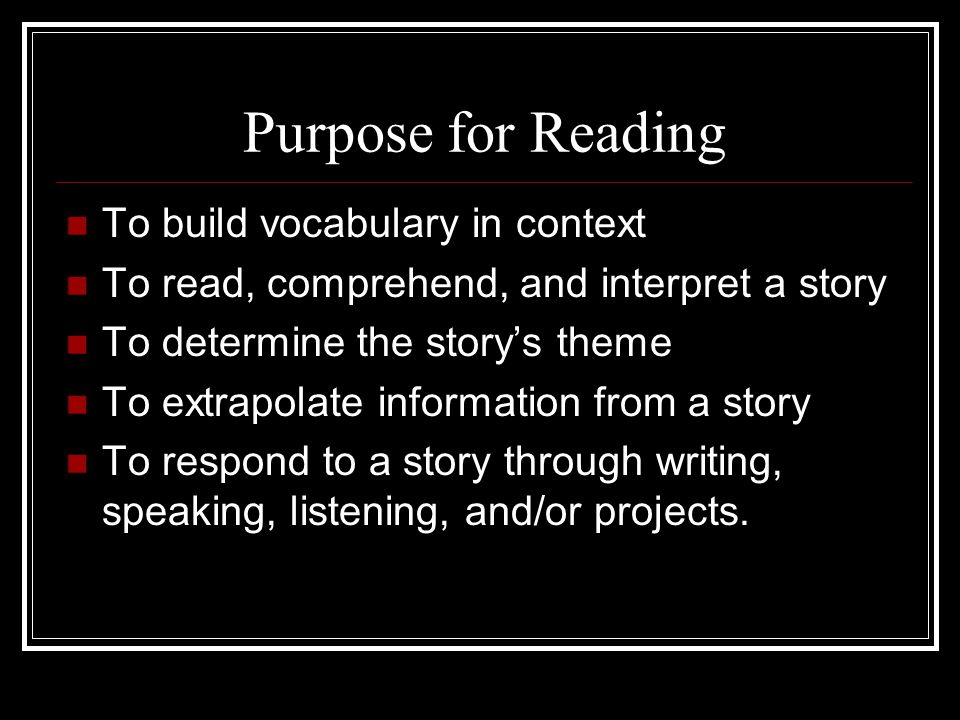 Purpose for Reading To build vocabulary in context