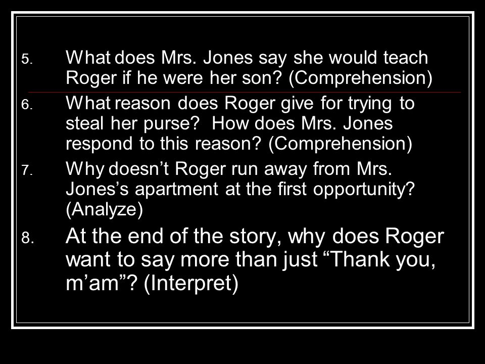 What does Mrs. Jones say she would teach Roger if he were her son