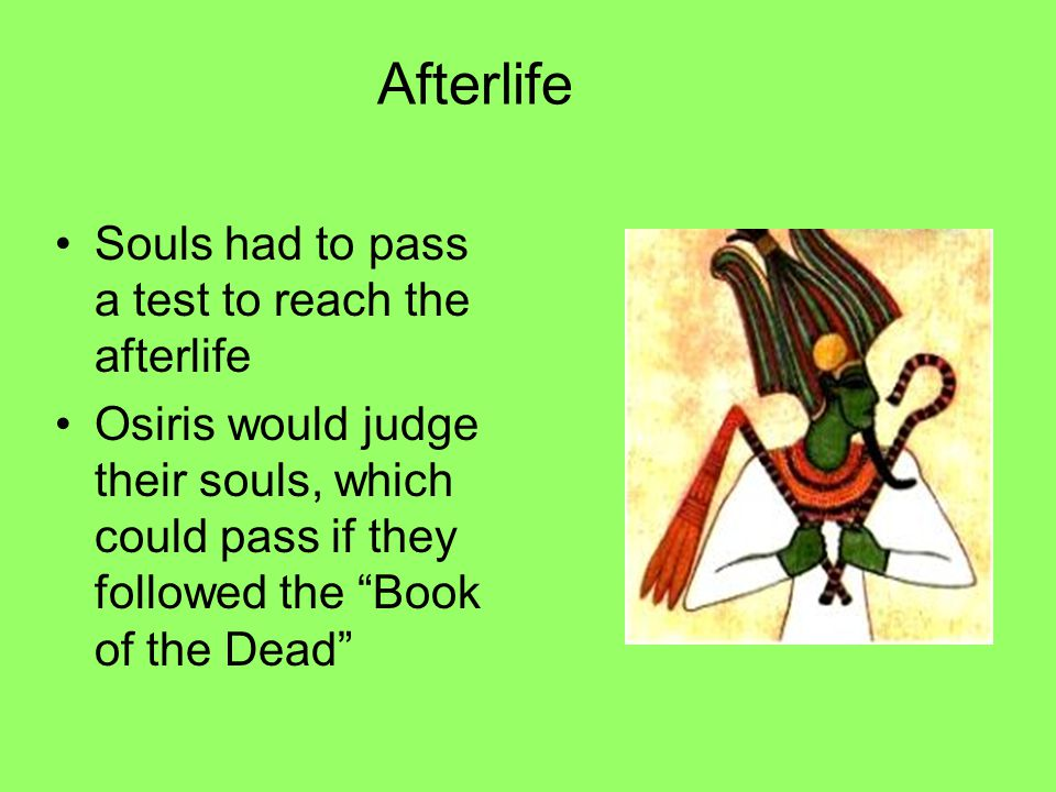 Afterlife Souls had to pass a test to reach the afterlife